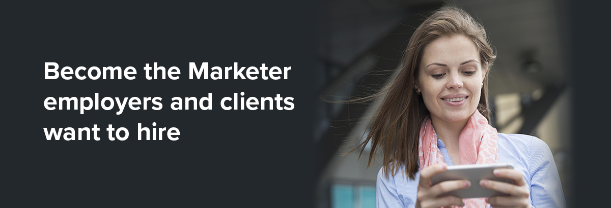 Diploma in Professional Marketing, accredited by the Chartered Institute of Marketing. Become the Marketer employers and clients want to hire.